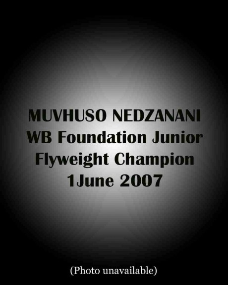 82. Muvhuso Nedzanani WB Foundation Junior Flyweight Champion 1 June 2007