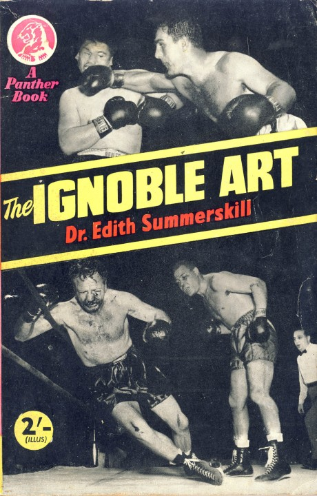 The Ignoble Art by Dr. Edith Summerskill